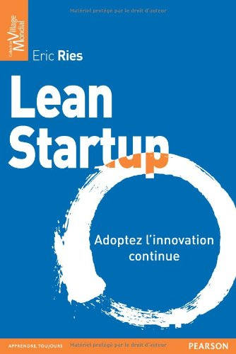 Lean Start-up - adoptez l'innovation continue